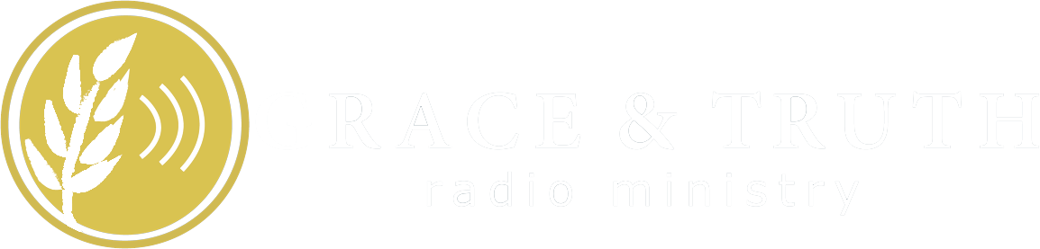 Grace & Truth Radio
